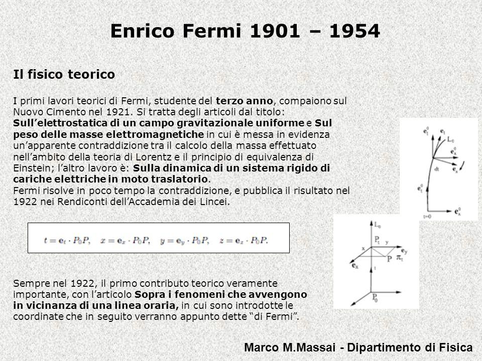 Enrico Fermi 1901 – 1954 Il fisico teorico 1923 - 1924 In questi anni Fermi si dedica completamente alla fisica teorica, come dimostra la serie di articoli del 1923: Il principio delle adiabatiche ed i sistemi che non ammettono coordinate angolari alcuni teoremi di meccanica analitica sulle teorie dei quanti e Sulla teoria statistica di Richardson dell'effetto fotoelettrico, prodotti durante il semestre di permanenza a Göttingen alla scuola di Max Born, dove peraltro Fermi non fece una buona esperienza.
