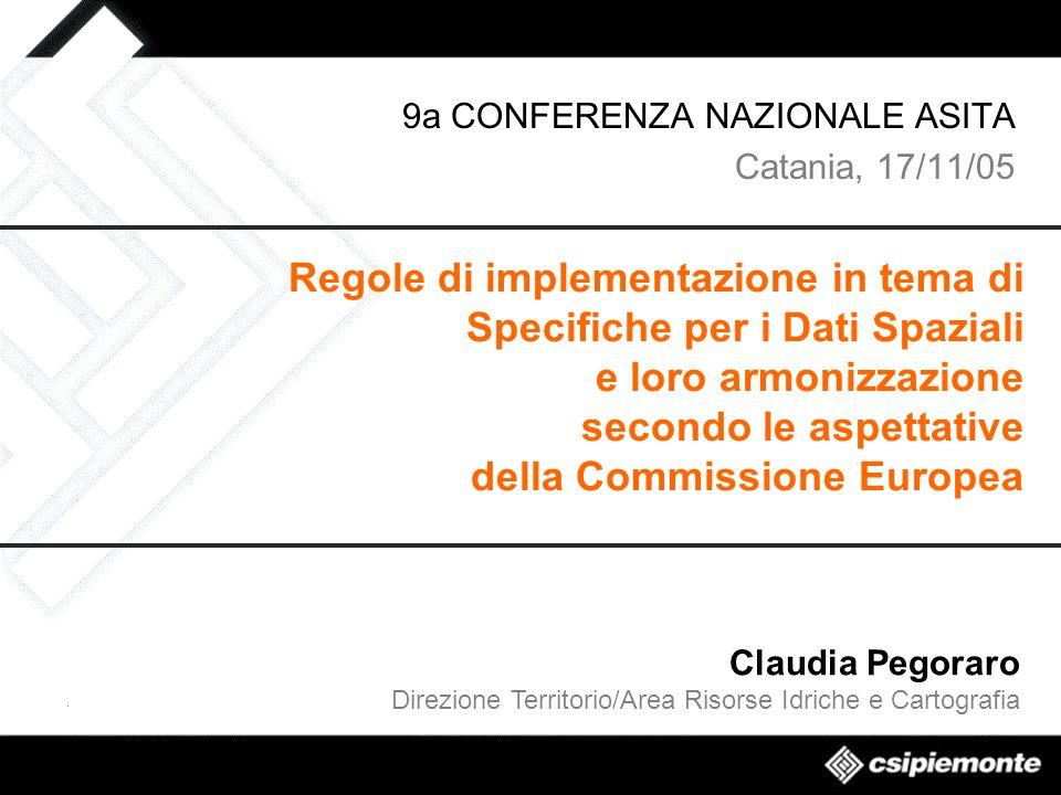 Regole di implementazione in tema di Specifiche per i Dati Spaziali e loro armonizzazione secondo le aspettative della Commissione Europea 9a CONFEREN