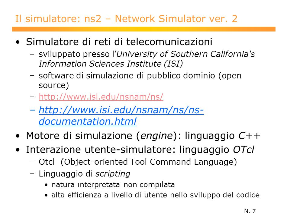 N. 7 Il simulatore: ns2 – Network Simulator ver.