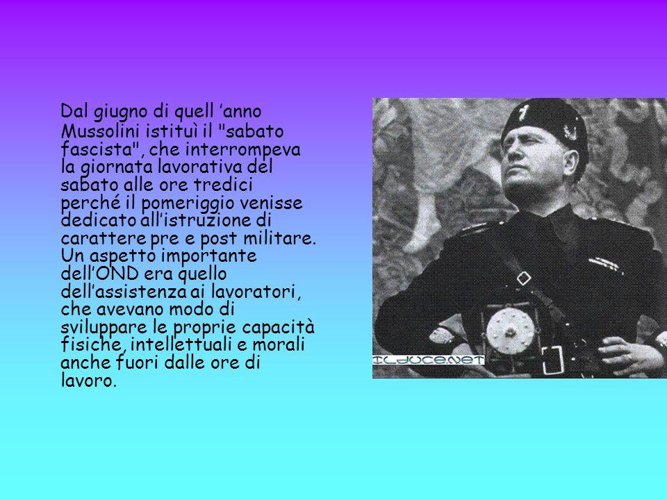Dal giugno di quell 'anno Mussolini istituì il