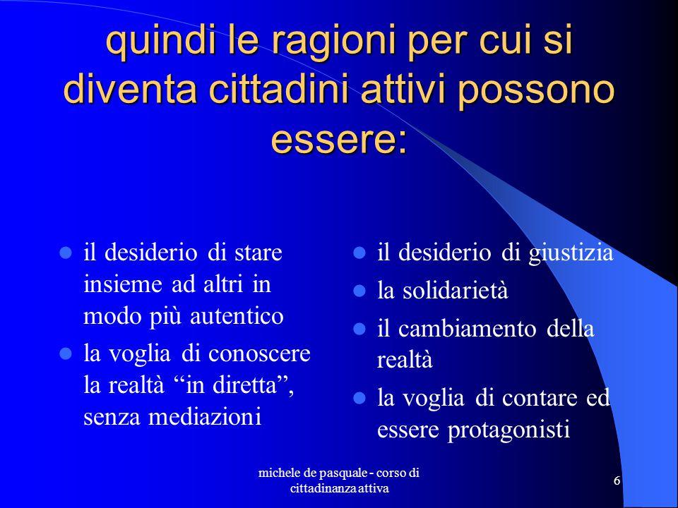 michele de pasquale - corso di cittadinanza attiva 46 Programma di comunità E' il titolo di un progetto sperimentale che le Asl di Grosseto e Rimini, in collaborazione con varie cooperative sociali e organizzazioni civiche hanno avviato in queste due città fino dal 1999.