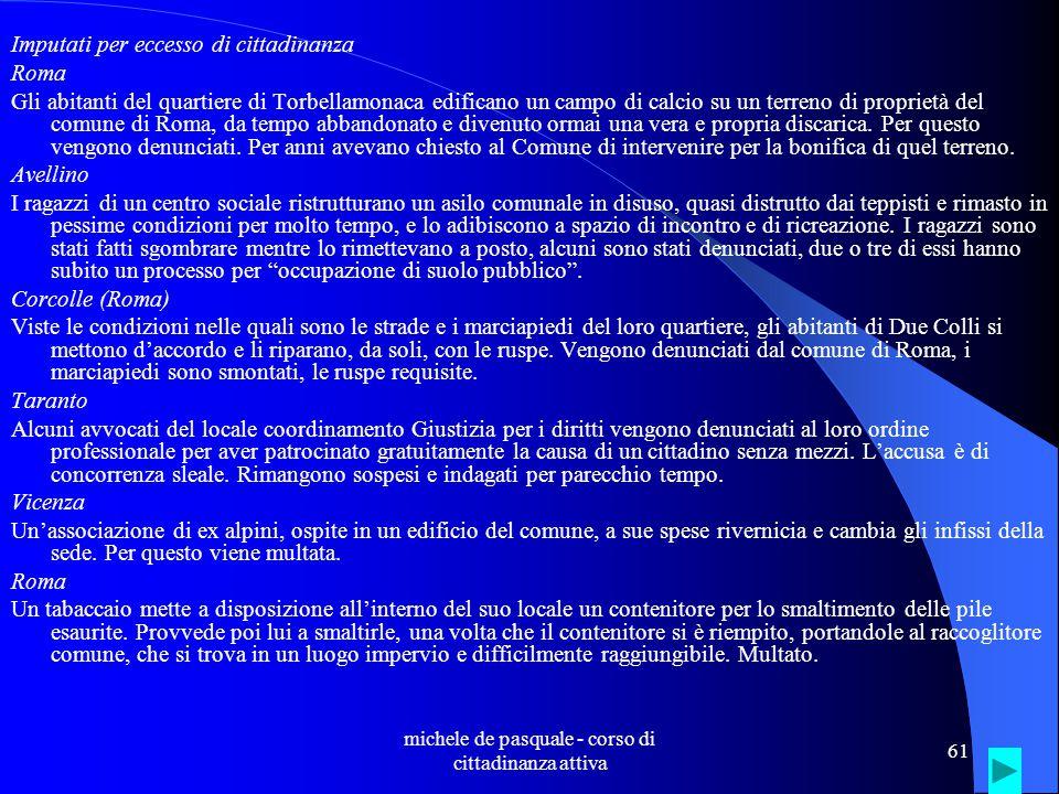 michele de pasquale - corso di cittadinanza attiva 60 Chi dovrebbe tutelare i diritti … Qualche anno fa, una donna è morta di parto.