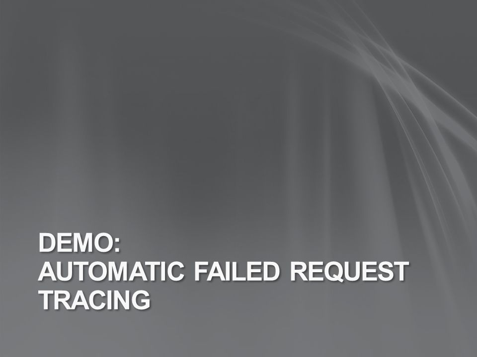 DEMO: AUTOMATIC FAILED REQUEST TRACING