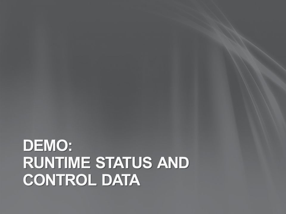 DEMO: RUNTIME STATUS AND CONTROL DATA