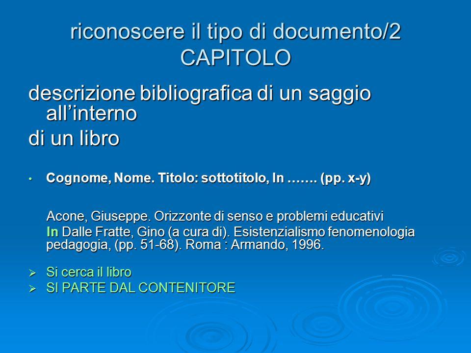 riconoscere il tipo di documento/3a ARTICOLO descrizione bibliografica di un articolo all'interno di un periodico COGNOME, Nome (Anno).