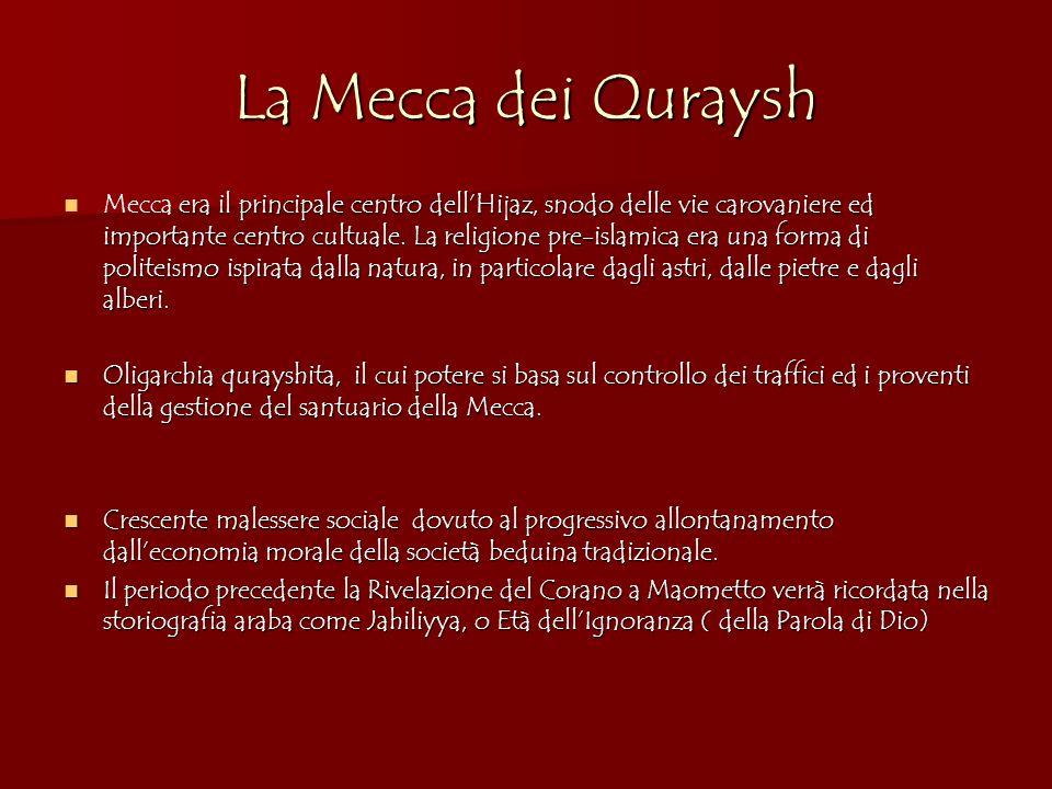 La Mecca dei Quraysh era il principale centro dell'Hijaz, snodo delle vie carovaniere ed importante centro cultuale.