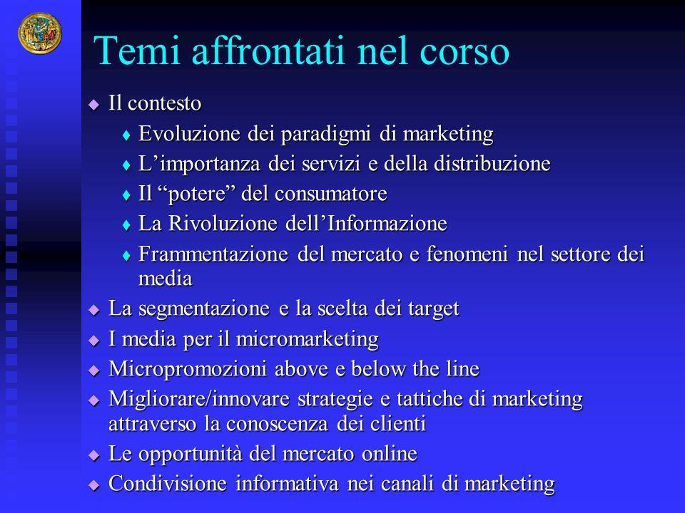 """Temi affrontati nel corso  Il contesto  Evoluzione dei paradigmi di marketing  L'importanza dei servizi e della distribuzione  Il """"potere"""" del con"""