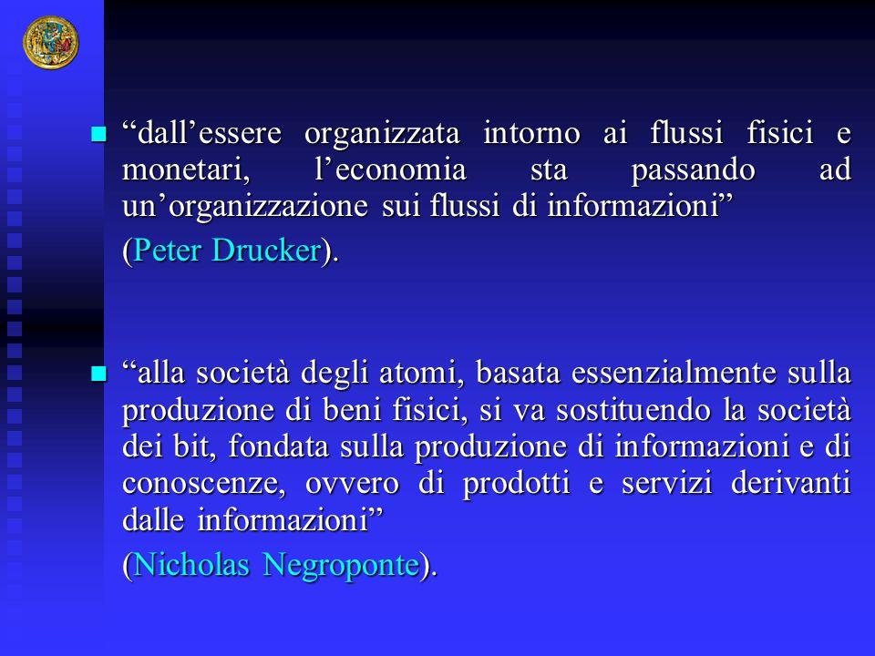 """""""dall'essere organizzata intorno ai flussi fisici e monetari, l'economia sta passando ad un'organizzazione sui flussi di informazioni"""" """"dall'essere or"""