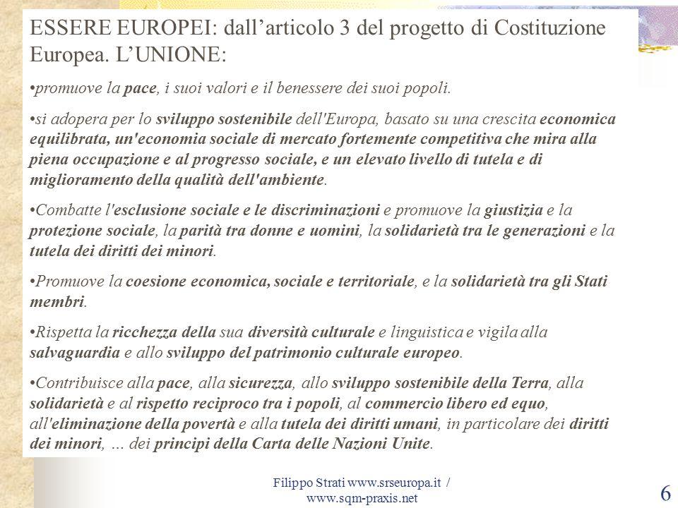 Filippo Strati www.srseuropa.it / www.sqm-praxis.net 6 ESSERE EUROPEI: dall'articolo 3 del progetto di Costituzione Europea.