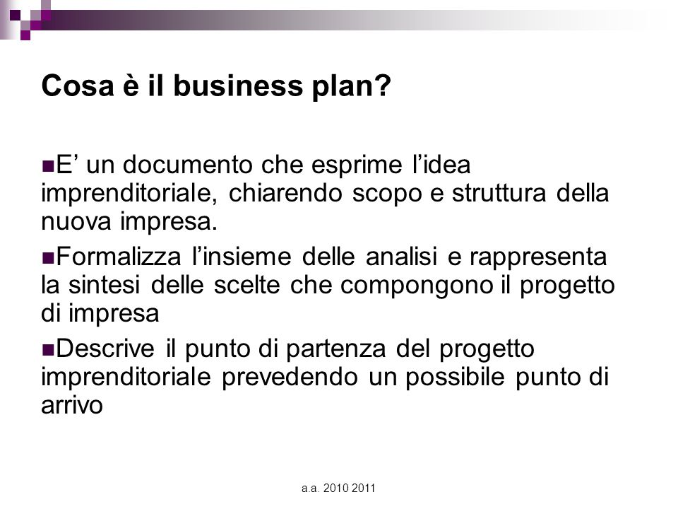 a.a.2010 2011 Cosa è il business plan.