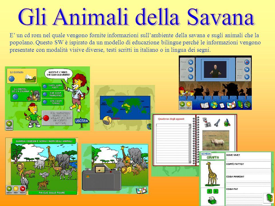 E' un cd rom nel quale vengono fornite informazioni sull'ambiente della savana e sugli animali che la popolano. Questo SW è ispirato da un modello di