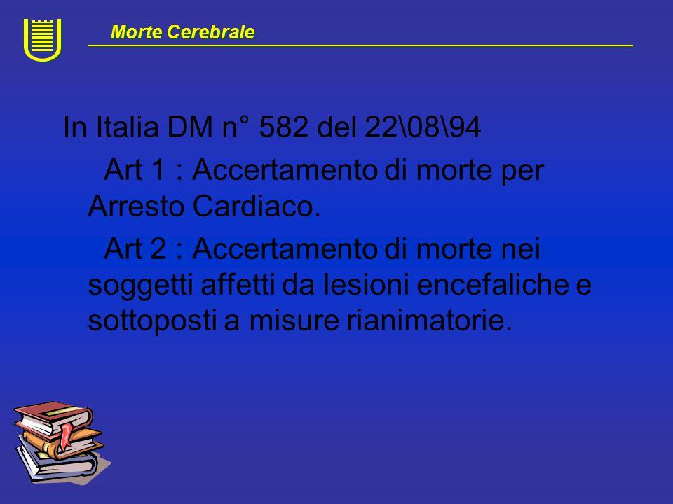 Art.1 Morte come cessazione irreversibile di tutte le funzioni dell'encefalo Art.