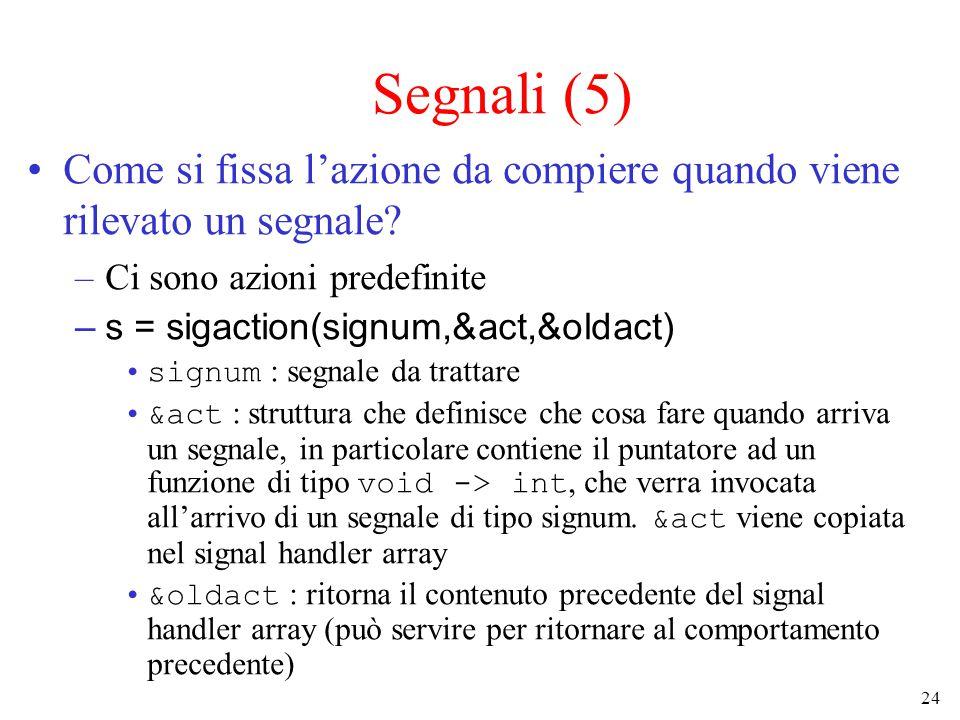 24 Segnali (5) Come si fissa l'azione da compiere quando viene rilevato un segnale.