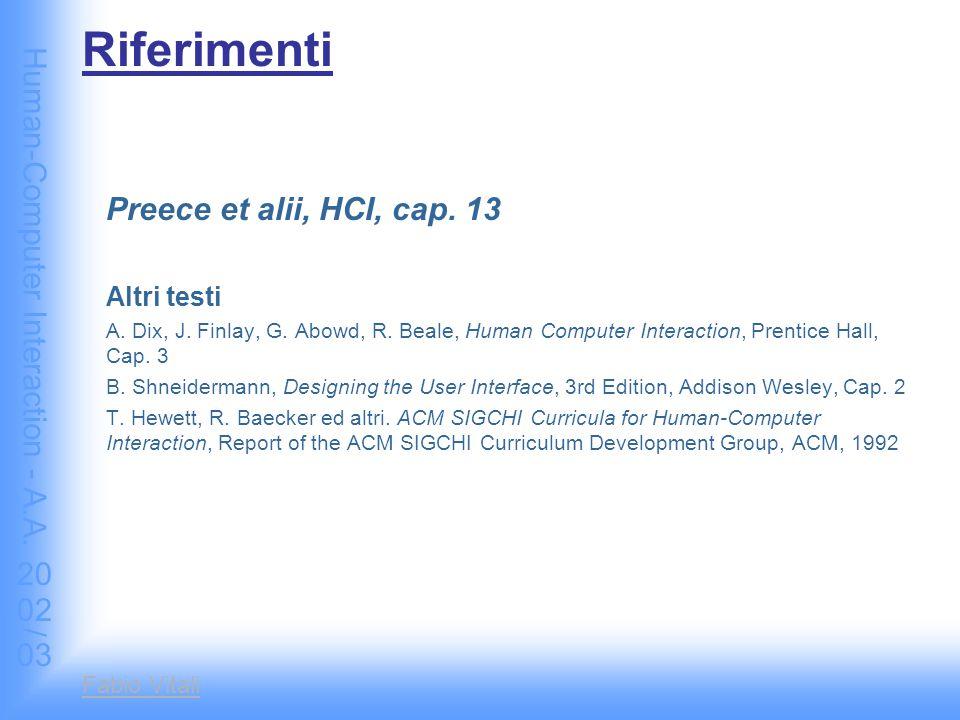 Human-Computer Interaction - A.A. 2002/03 Fabio Vitali Riferimenti Preece et alii, HCI, cap.