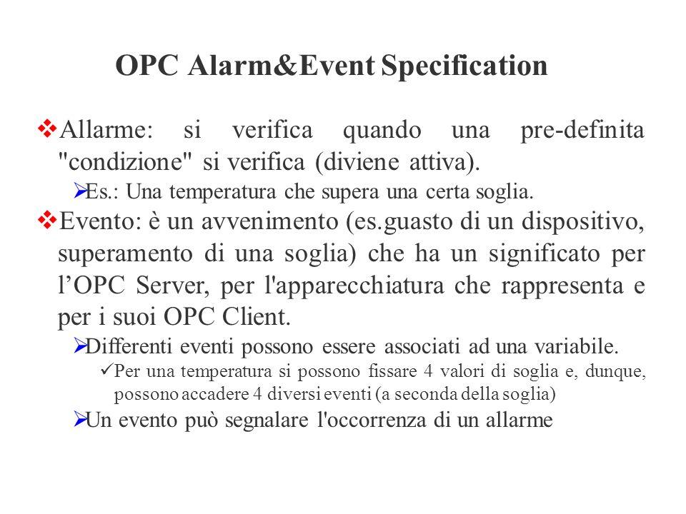  Allarme: si verifica quando una pre-definita condizione si verifica (diviene attiva).