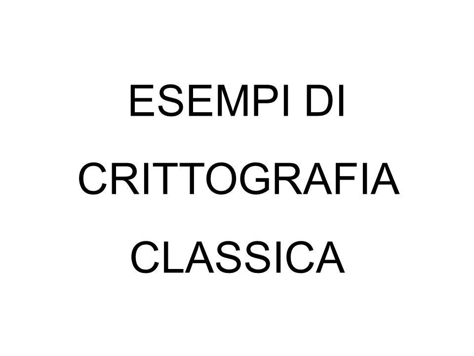 Cifrario di Cesare (trasposizione) Svetonio nella Vita dei dodici Cesari racconta che Giulio Cesare usava per le sue corrispondenze riservate un codice di sostituzione molto semplice, nel quale la lettera chiara veniva sostituita dalla lettera che la segue di tre posti nell alfabeto: la lettera A è sostituita dalla D, la B dalla E e così via fino alle ultime lettere che sono cifrate con le prime Chiaro a b c d e f g h i j k l m n o p q r s t u v w x y z Cifrato D E F G H I J K L M N O P Q R S T U V W X Y Z A B C Poiché l alfabeto internazionale è composto da 26 caratteri sono possibili 26 codici di Cesare diversi dei quali uno (quello che comporta uno spostamento di zero posizioni) darà un cifrato uguale al messaggio chiaro iniziale.