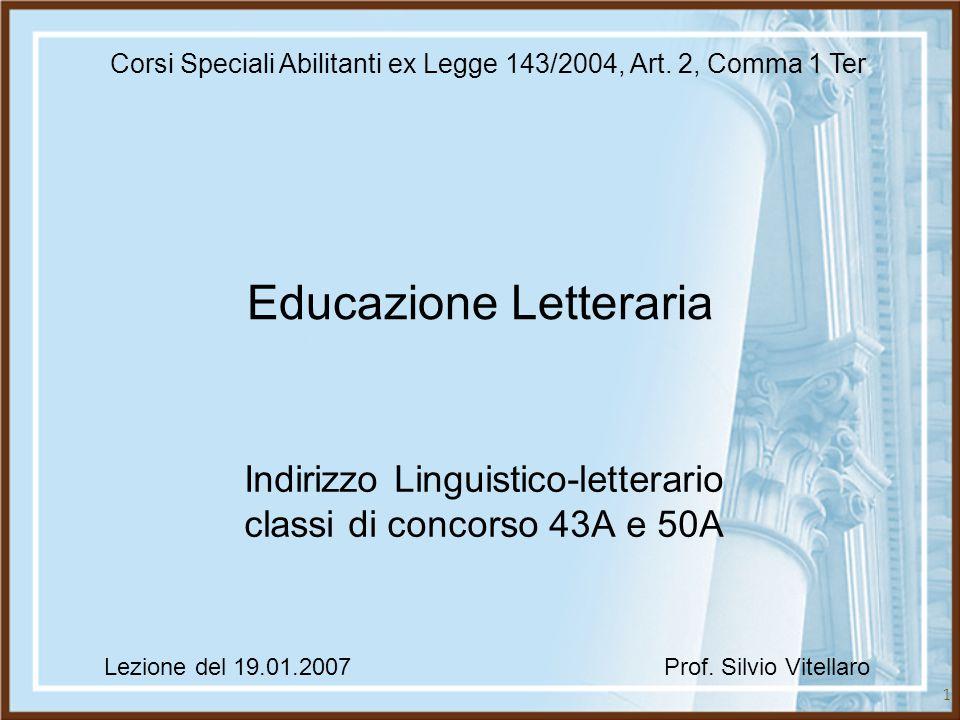 1 Educazione Letteraria Indirizzo Linguistico-letterario classi di concorso 43A e 50A Corsi Speciali Abilitanti ex Legge 143/2004, Art. 2, Comma 1 Ter