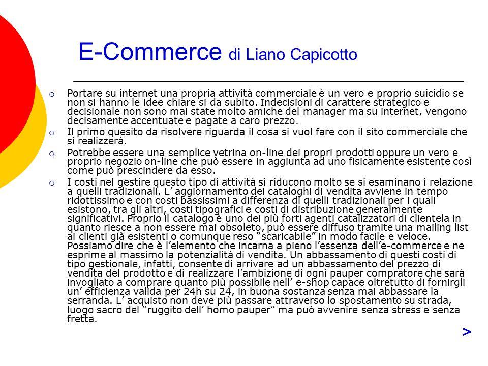 E-Commerce di Liano Capicotto  Portare su internet una propria attività commerciale è un vero e proprio suicidio se non si hanno le idee chiare si da