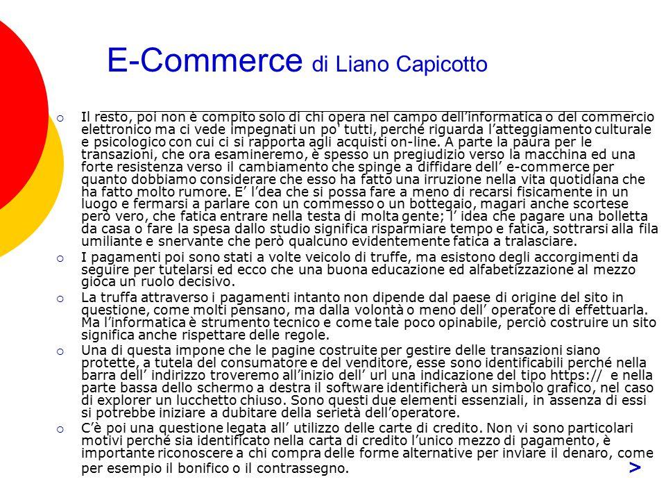 E-Commerce di Liano Capicotto  Il resto, poi non è compito solo di chi opera nel campo dell'informatica o del commercio elettronico ma ci vede impegn