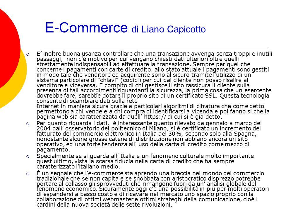 E-Commerce di Liano Capicotto  E' inoltre buona usanza controllare che una transazione avvenga senza troppi e inutili passaggi, non c'è motivo per cu