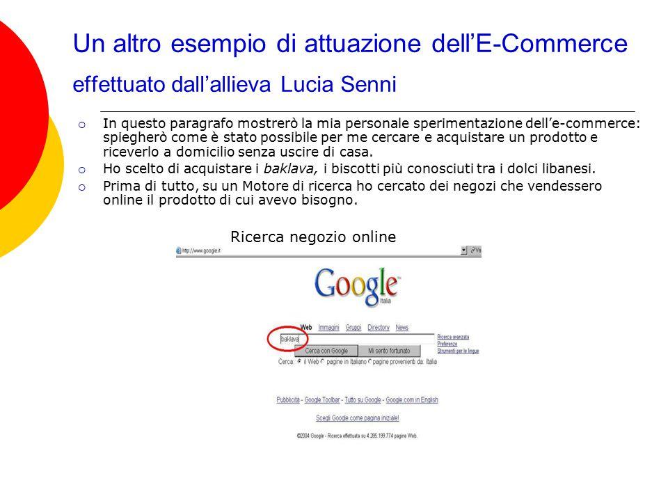 Un altro esempio di attuazione dell'E-Commerce effettuato dall'allieva Lucia Senni  In questo paragrafo mostrerò la mia personale sperimentazione del