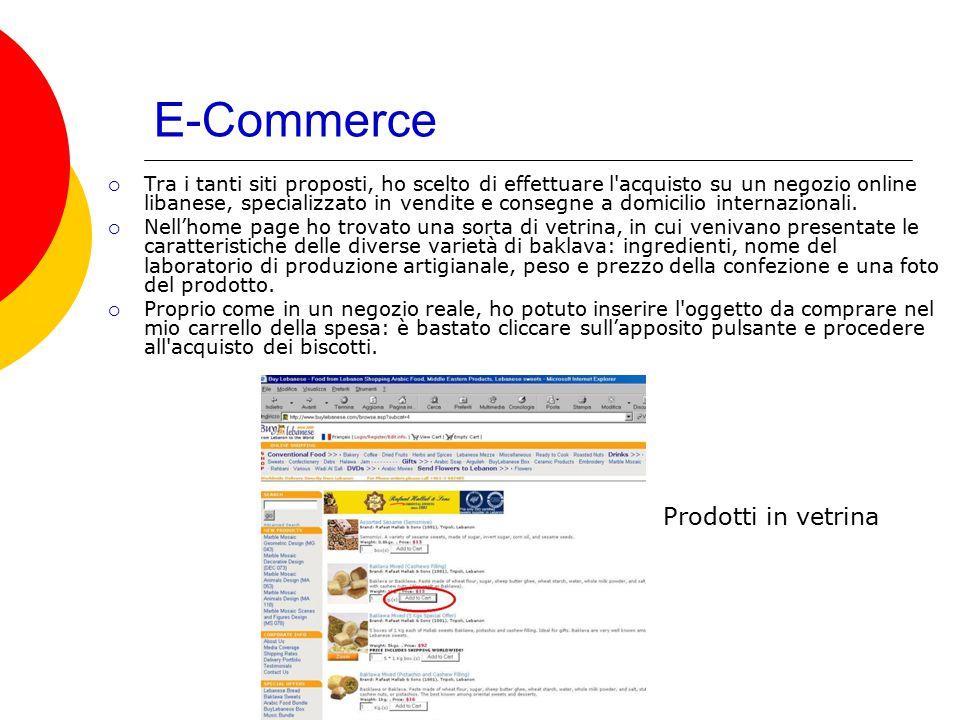 E-Commerce  Tra i tanti siti proposti, ho scelto di effettuare l'acquisto su un negozio online libanese, specializzato in vendite e consegne a domici