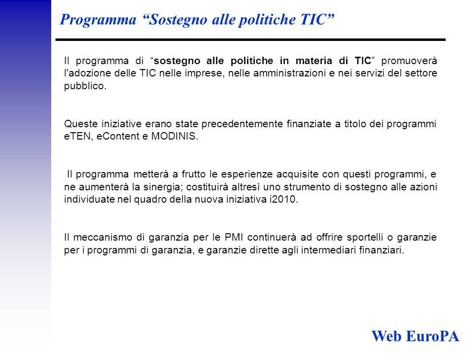 Programma Sostegno alle politiche TIC Il programma di sostegno alle politiche in materia di TIC promuoverà l adozione delle TIC nelle imprese, nelle amministrazioni e nei servizi del settore pubblico.