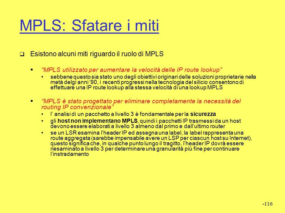 -115 Interoperabilità  MPLS può lavorare con molti supporti e protocolli sia a livello Data Link Layer (2) che Network Layer (3) Ethernet PPP (SONET,