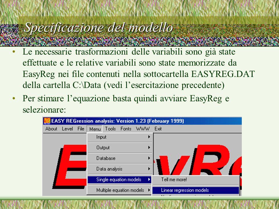 Specificazione del modello Le necessarie trasformazioni delle variabili sono già state effettuate e le relative variabili sono state memorizzate da EasyReg nei file contenuti nella sottocartella EASYREG.DAT della cartella C:\Data (vedi l'esercitazione precedente) Per stimare l'equazione basta quindi avviare EasyReg e selezionare: