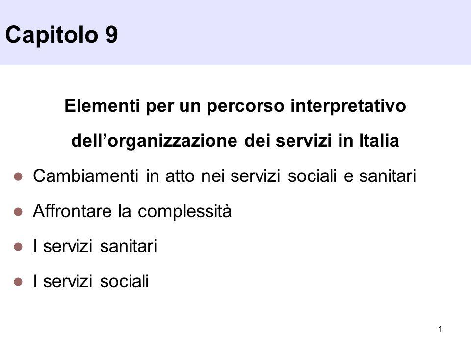 1 Capitolo 9 Elementi per un percorso interpretativo dell'organizzazione dei servizi in Italia Cambiamenti in atto nei servizi sociali e sanitari Affr
