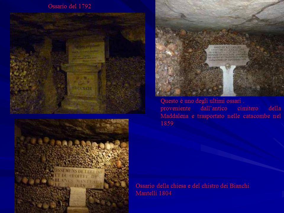 Questo è uno degli ultimi ossari. proveniente dall'antico cimitero della Maddalena e trasportato nelle catacombe nel 1859 Ossario del 1792 Ossario del