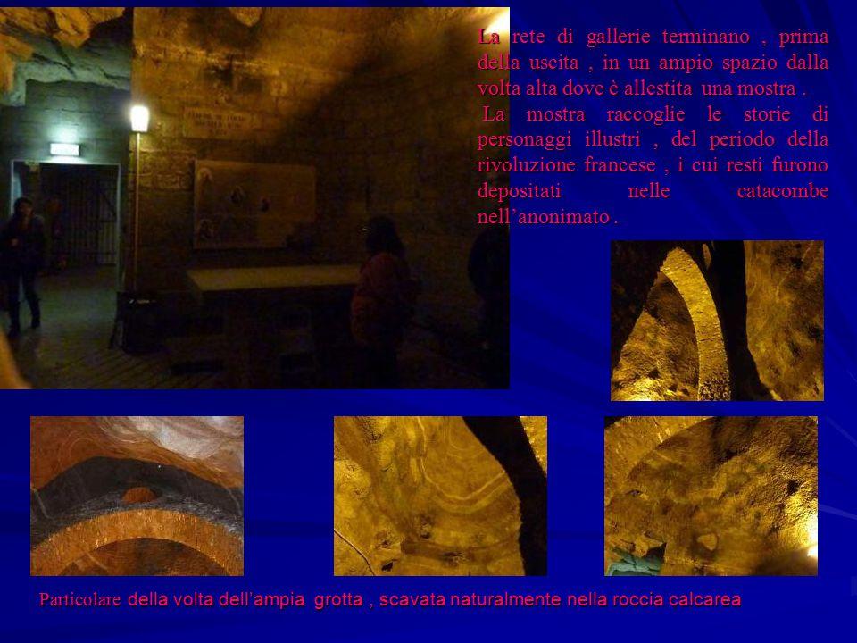 La rete di gallerie terminano, prima della uscita, in un ampio spazio dalla volta alta dove è allestita una mostra. La mostra raccoglie le storie di p