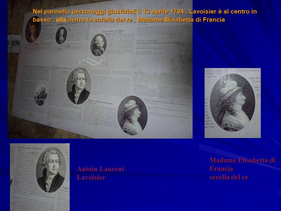 Nel pannello personaggi giustiziati il 13 aprile 1794. Lavoisier è al centro in basso, destra la sorella del re, Madame Elisabetta di Francia Nel pann