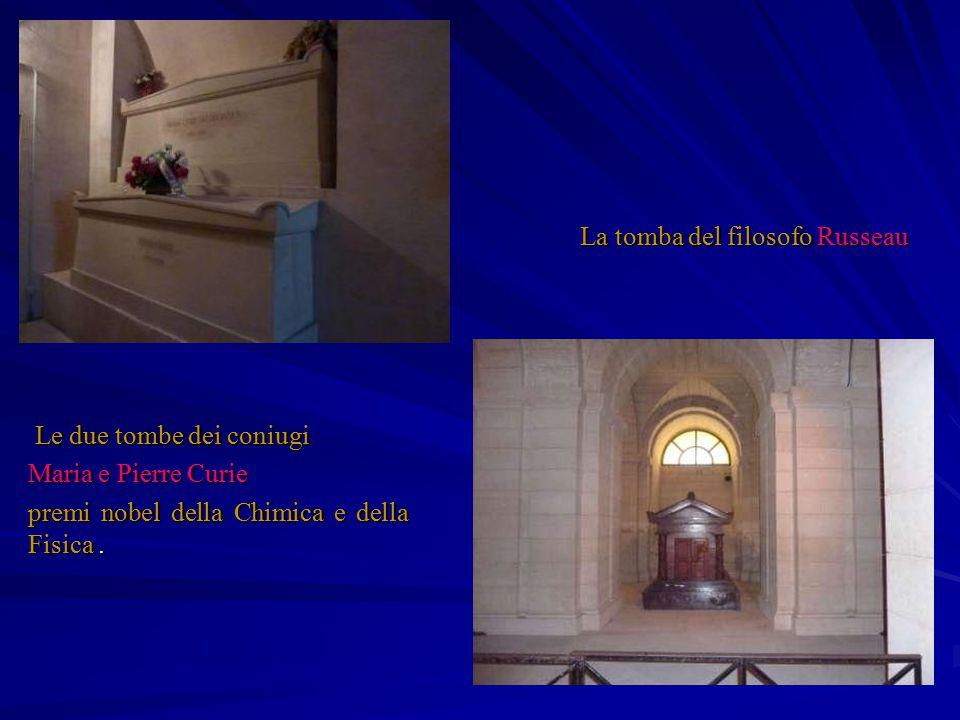 Le due tombe dei coniugi Le due tombe dei coniugi Maria e Pierre Curie premi nobel della Chimica e della Fisica. La tomba del filosofo Russeau