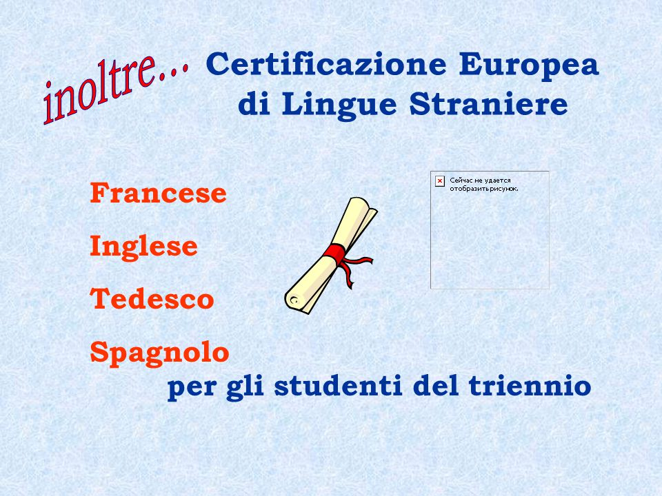 Certificazione Europea di Lingue Straniere Francese Inglese Tedesco Spagnolo per gli studenti del triennio