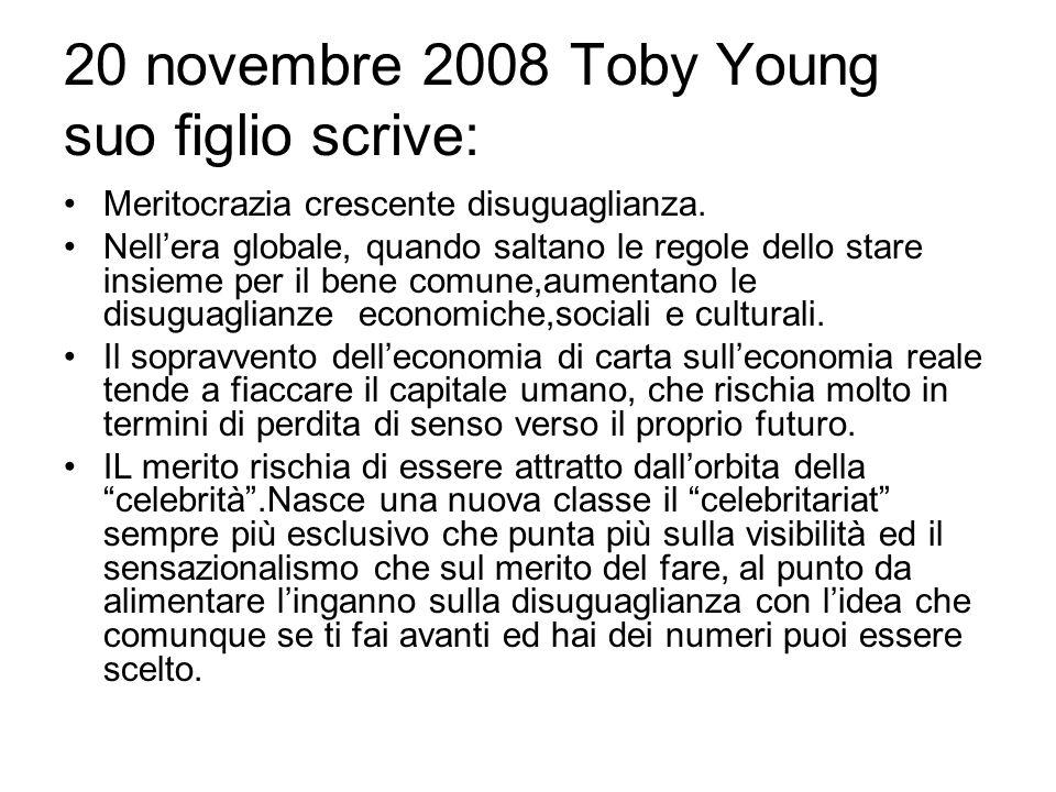 20 novembre 2008 Toby Young suo figlio scrive: Meritocrazia crescente disuguaglianza.