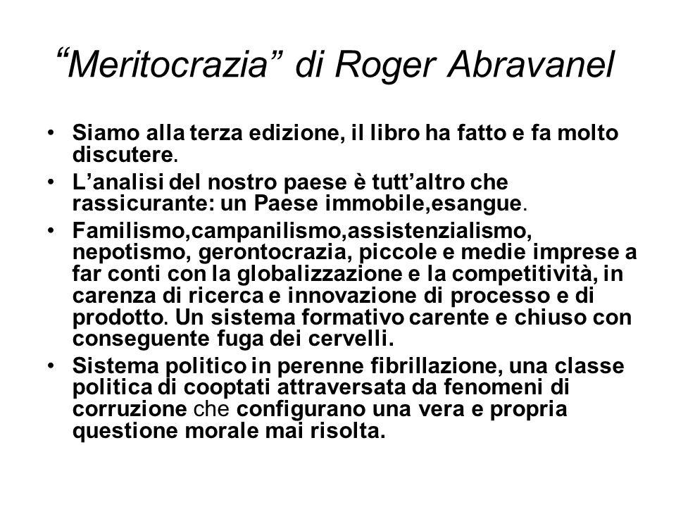 Meritocrazia di Roger Abravanel Siamo alla terza edizione, il libro ha fatto e fa molto discutere.