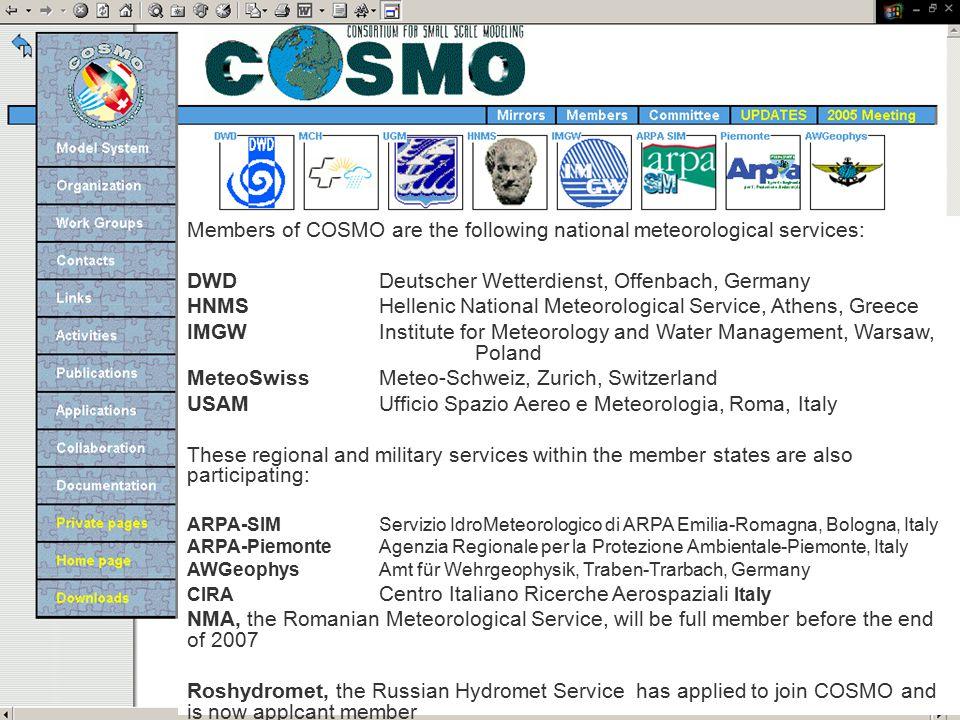 Incontro tra la DG e gli operatori di Arpa-Sim Bologna 10 Dicembre 2007 Since 2004 the Romanian Meteorological Service is associated partner of COSMO