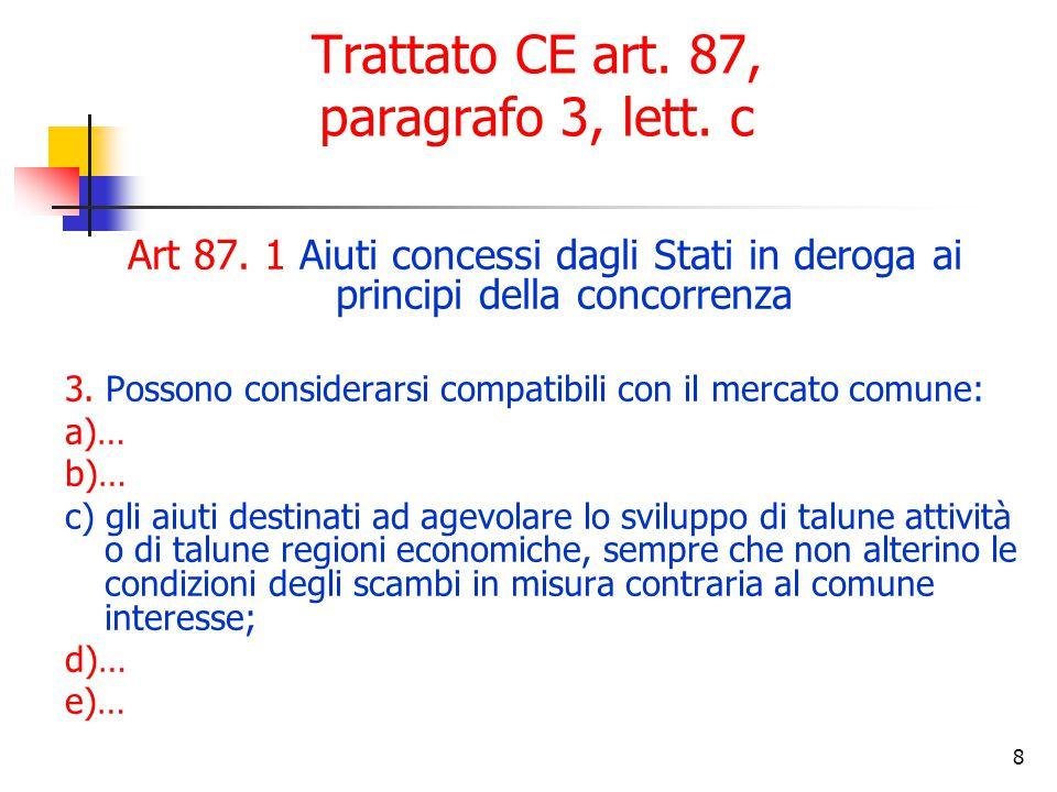 8 Trattato CE art. 87, paragrafo 3, lett. c Art 87.