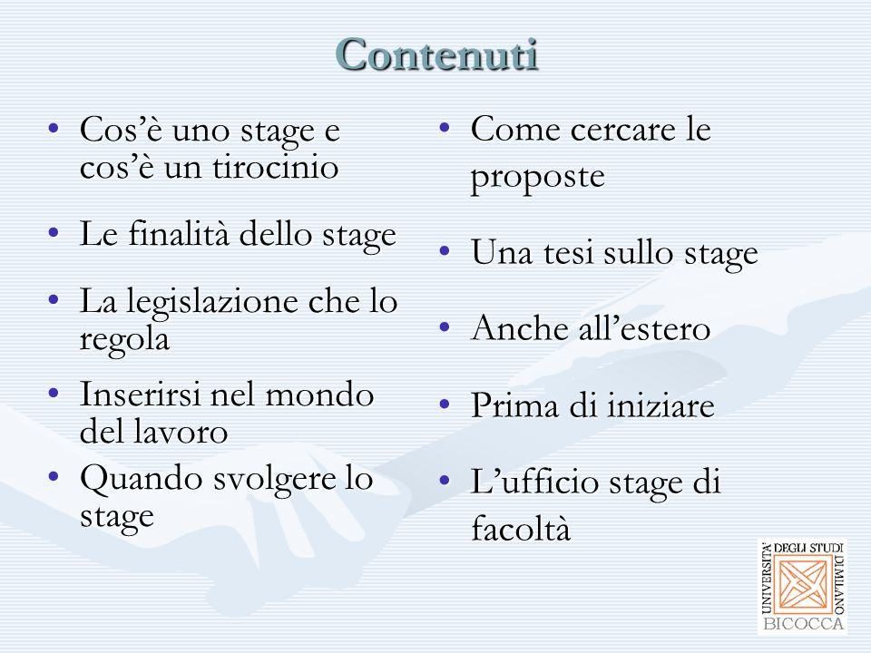 Cos'è uno stage e cos'è un tirocinioCos'è uno stage e cos'è un tirocinio Le finalità dello stageLe finalità dello stage La legislazione che lo regolaL