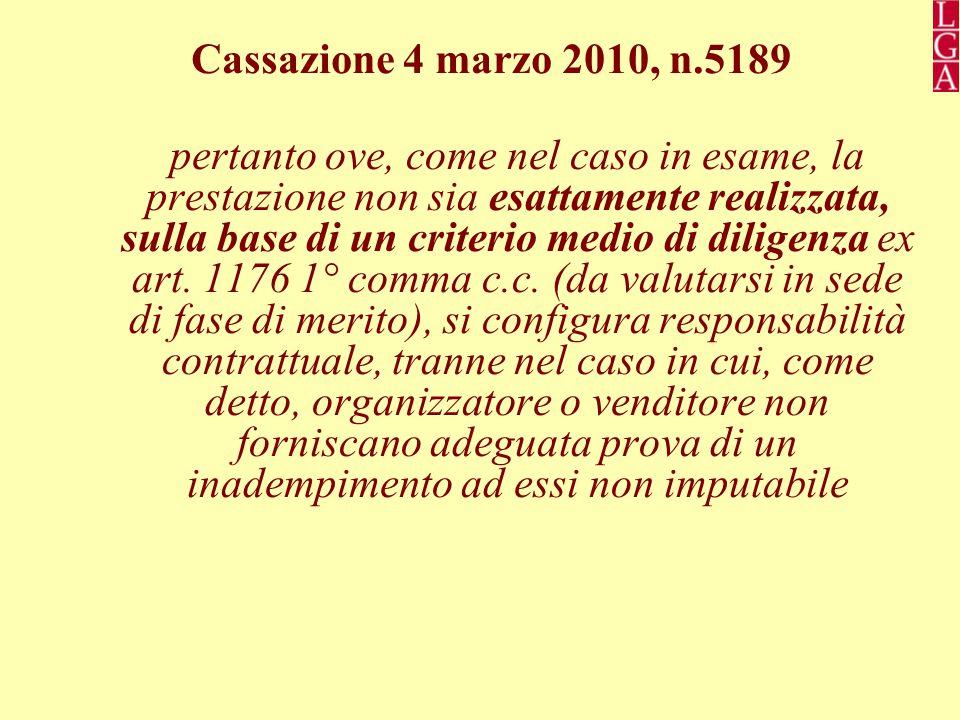 Cassazione 4 marzo 2010, n.5189 pertanto ove, come nel caso in esame, la prestazione non sia esattamente realizzata, sulla base di un criterio medio di diligenza ex art.