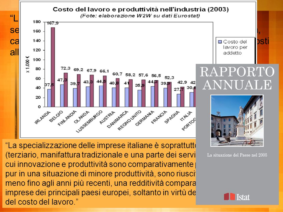 """""""La specializzazione italiana continua a essere debole nei settori ad alta tecnologia ed elevata intensità di conoscenza, caratterizzati da livelli di"""