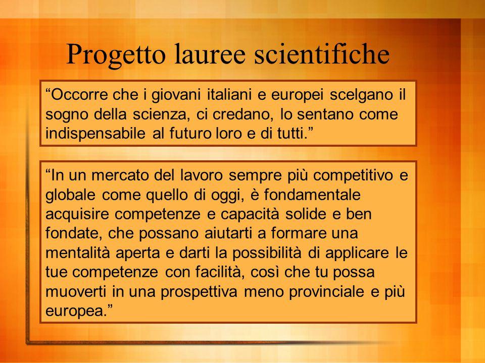 Progetto lauree scientifiche incentivi economici agli atenei per favorire l'iscrizione a Fisica, Matematica, Chimica e Scienze dei materiali, per esem