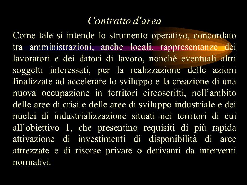 Contratto di programma (già previsto dalla legge 64/86): Come tale si intende il contratto stipulato tra l'amministrazione statale competente, grandi