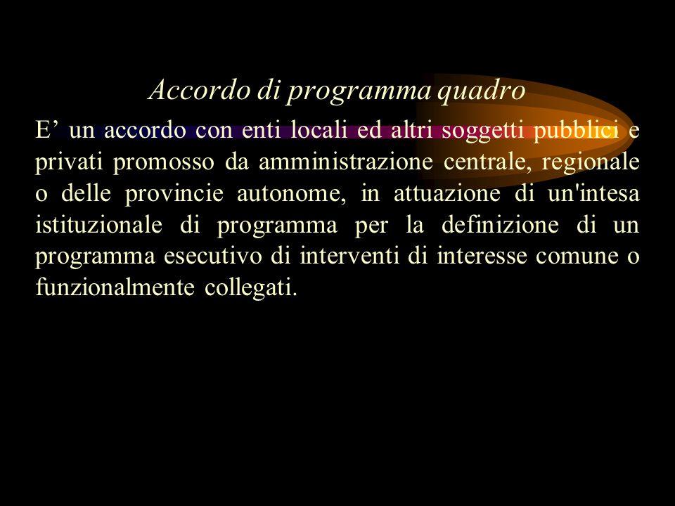 Intesa Istituzionale di Programma Già prevista dalla legge 142/90, è un accordo tra amministrazione centrale, regionale o delle provincie autonome con