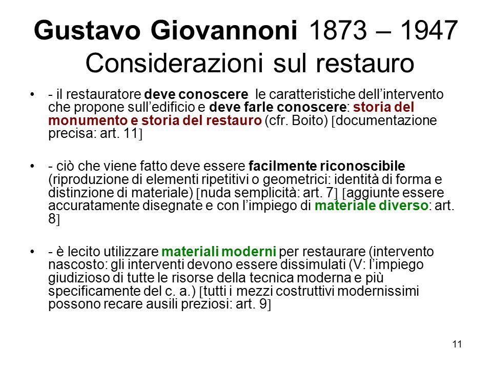 11 Gustavo Giovannoni 1873 – 1947 Considerazioni sul restauro - il restauratore deve conoscere le caratteristiche dell'intervento che propone sull'edi