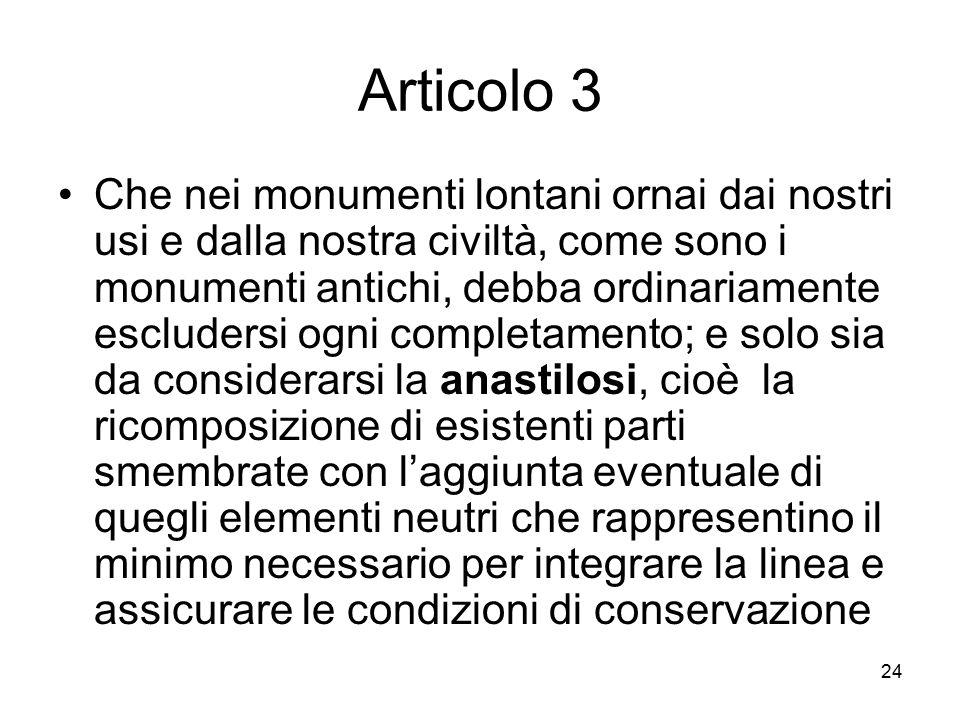 24 Articolo 3 Che nei monumenti lontani ornai dai nostri usi e dalla nostra civiltà, come sono i monumenti antichi, debba ordinariamente escludersi og
