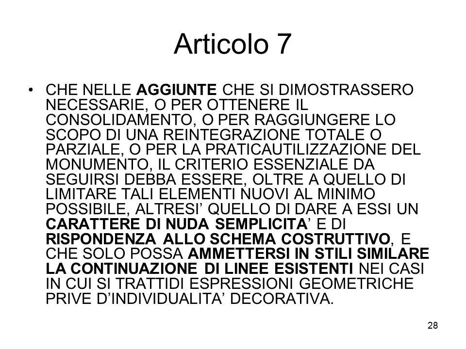 28 Articolo 7 CHE NELLE AGGIUNTE CHE SI DIMOSTRASSERO NECESSARIE, O PER OTTENERE IL CONSOLIDAMENTO, O PER RAGGIUNGERE LO SCOPO DI UNA REINTEGRAZIONE T