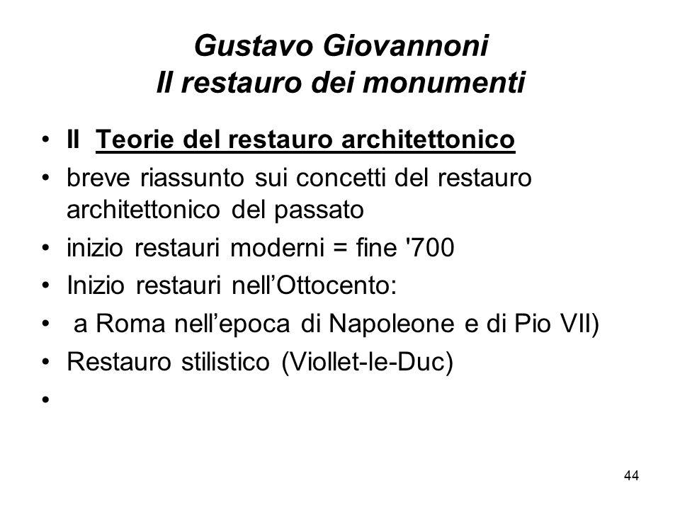 44 Gustavo Giovannoni Il restauro dei monumenti II Teorie del restauro architettonico breve riassunto sui concetti del restauro architettonico del pas