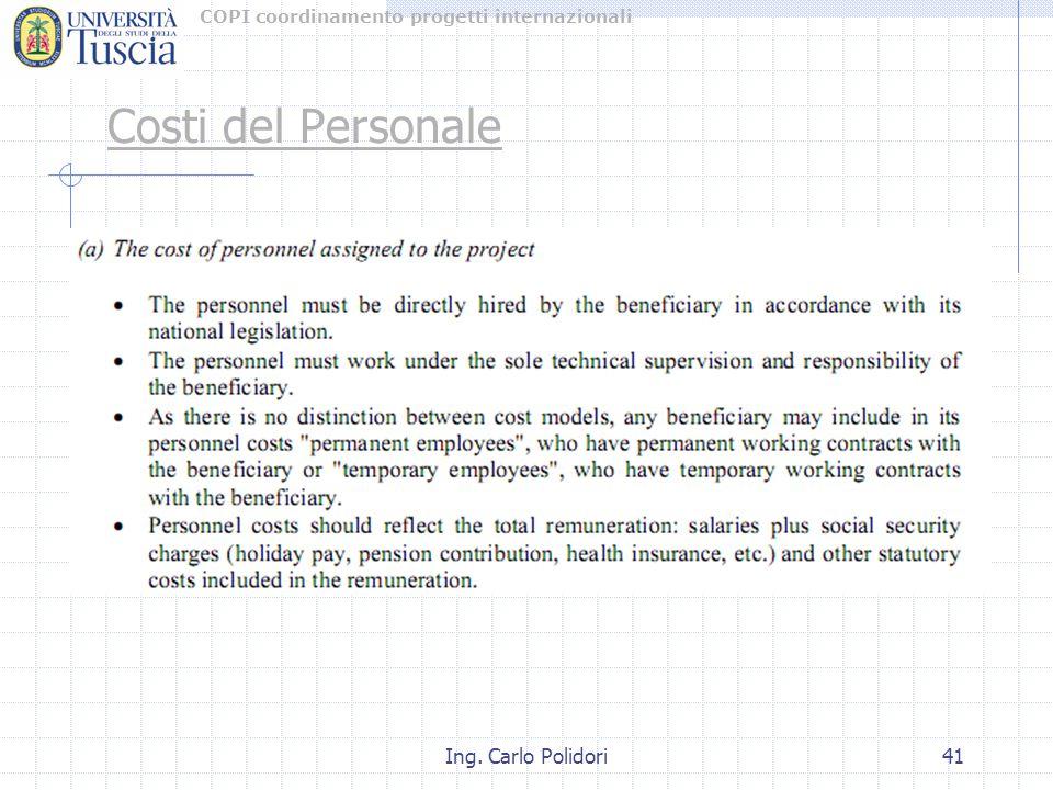 COPI coordinamento progetti internazionali Ing. Carlo Polidori41 Costi del Personale